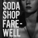 10 - SODA SHOP : Farewell