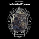07 - REBELS OF TIJUANA : Un Foutu Hippie