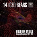 05 - 14 ICED BEARS : CDx2 Hold On Inside Complete Recordings 1991-1986